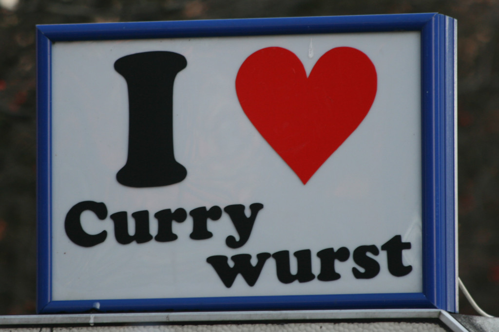The Wurst, The Last, My Everything: I love Currywurst snack van sign near Ostbahnhof