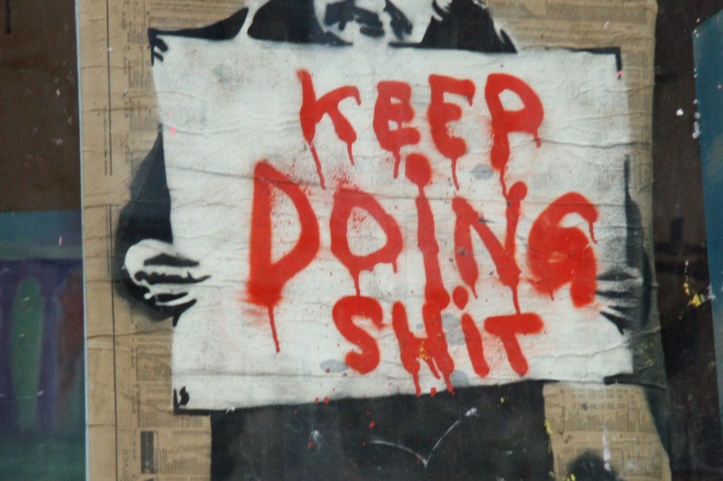 Keep Doing Shit: Street Art by .hoplouie at Tacheles in Berlin
