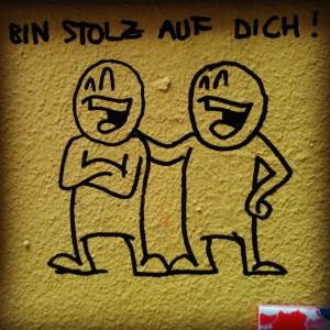 Bin Stolz Auf Dich - Street Art by Mein Lieber Prost in Berlin